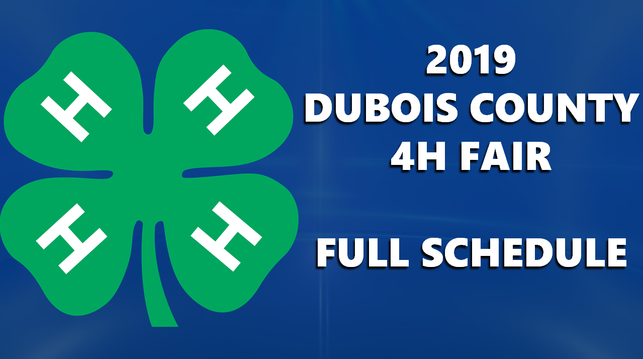 FULL LIST OF EVENTS:  2019 Dubois County 4-H Fair Schedule