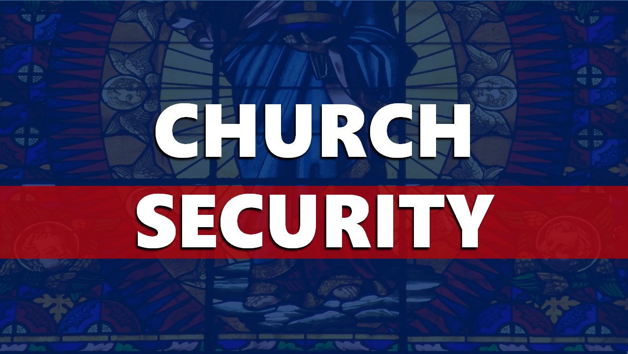 SAFE SANCTUARY:  Local Church to Host Church Security Training Next Month