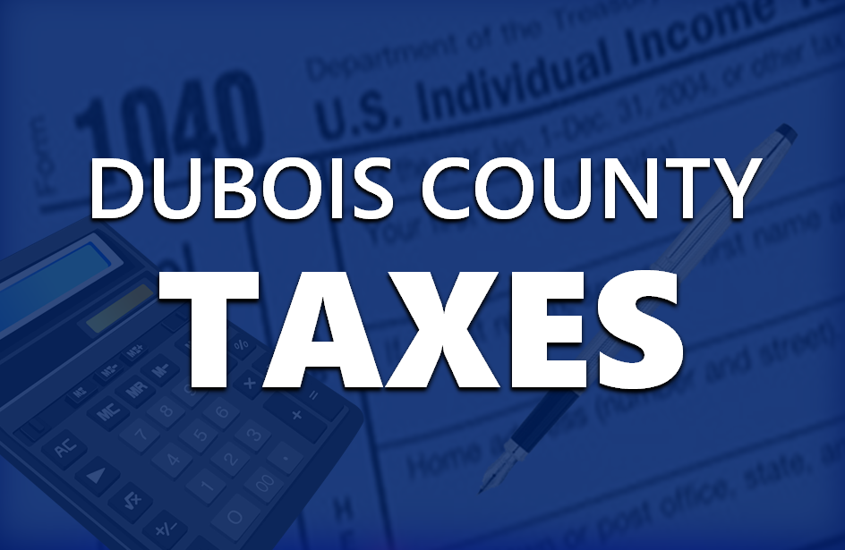 Dubois County Fall Tax Installments Due Today [Tuesday]