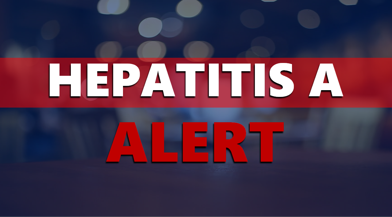 HEALTH WARNING:  Area Restaurant Worker Prepared Food While Infected With Hepatitis A