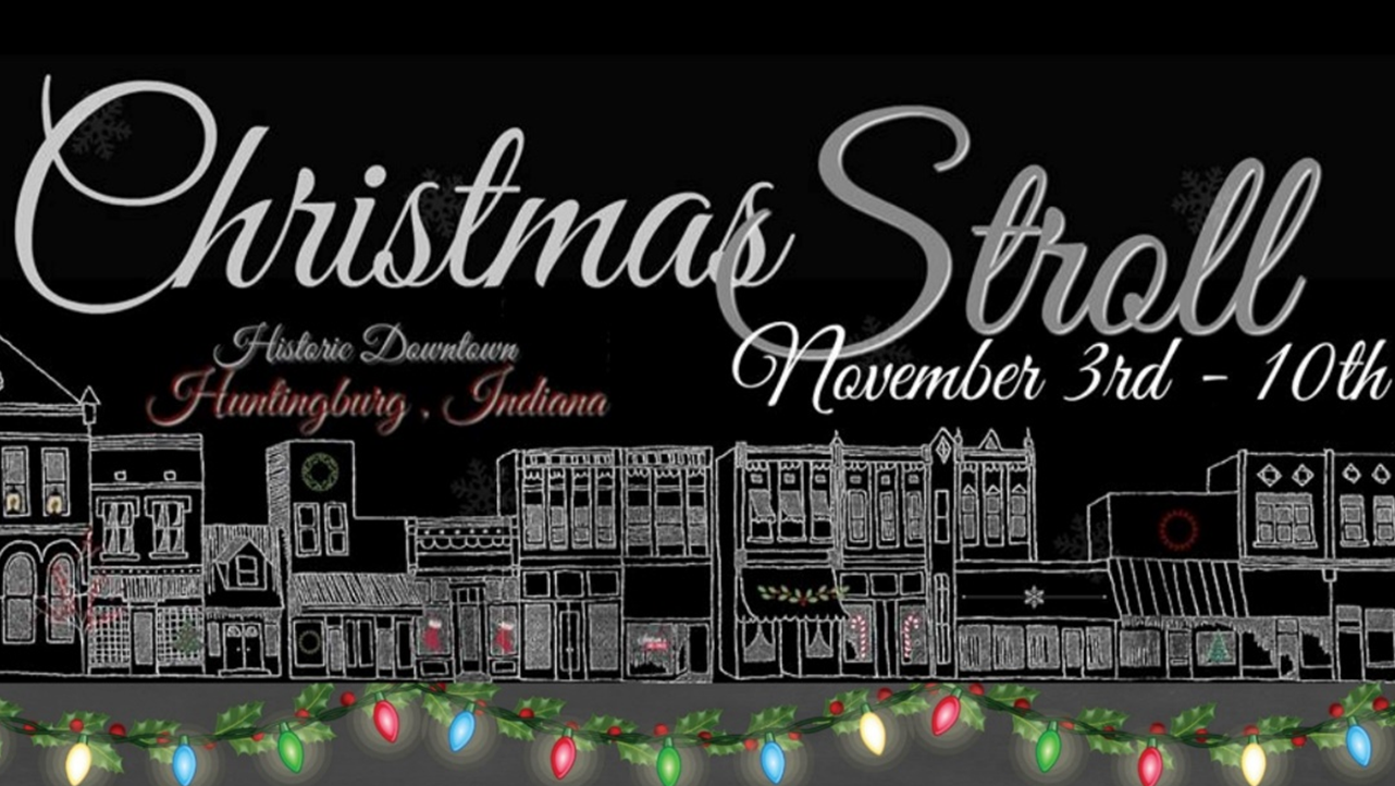 34th Annual Huntingburg Christmas Stroll November to be Held November 3rd -10th