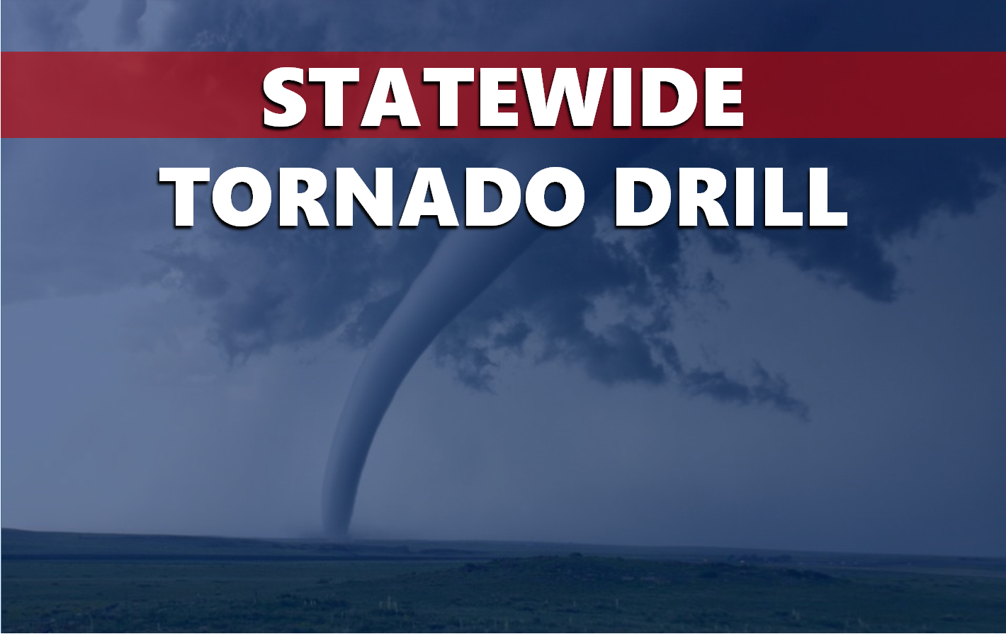 Statewide Tornado Drill Will Take Place Tuesday at 10:15 a.m.