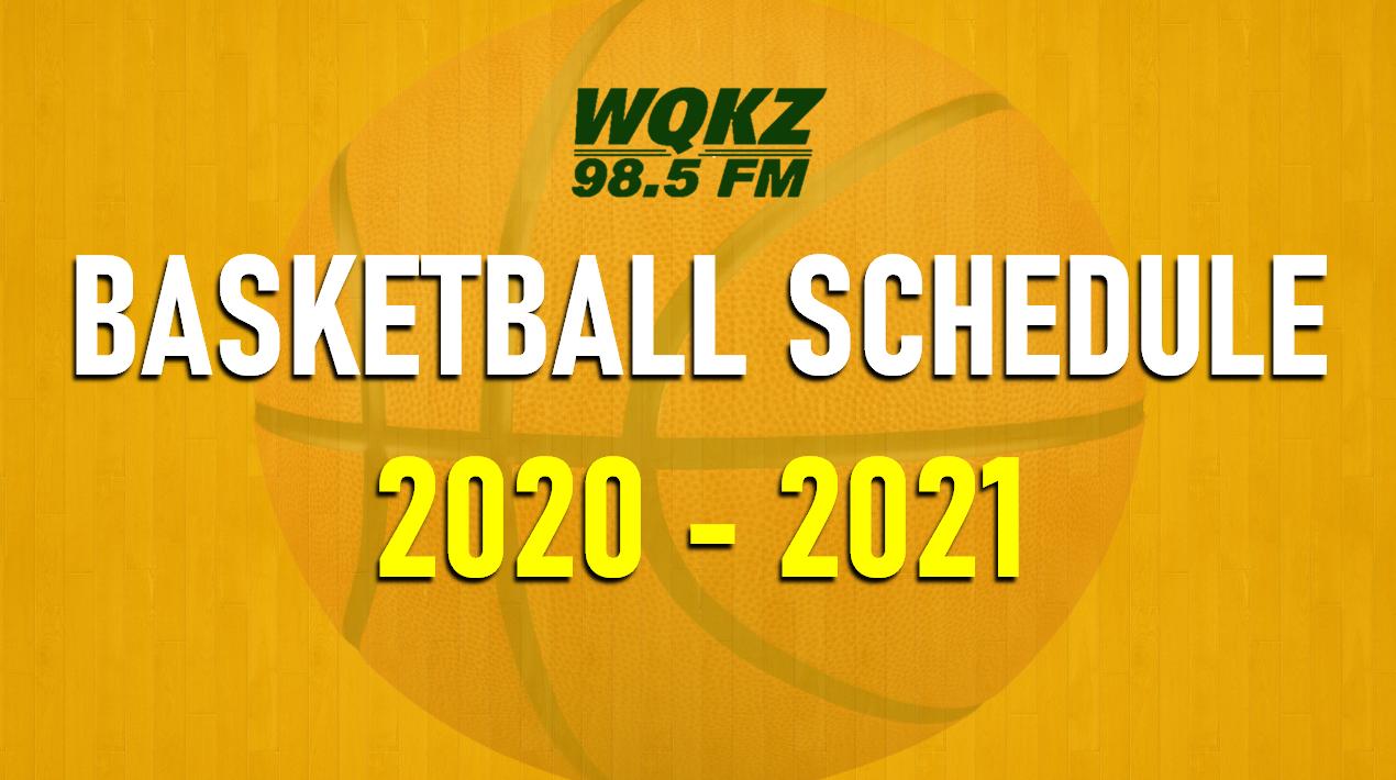 WQKZ:   2020 - 2021 LOCAL BASKETBALL SCHEDULE
