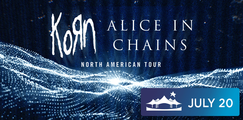 Korn and Alice in Chains - July 20