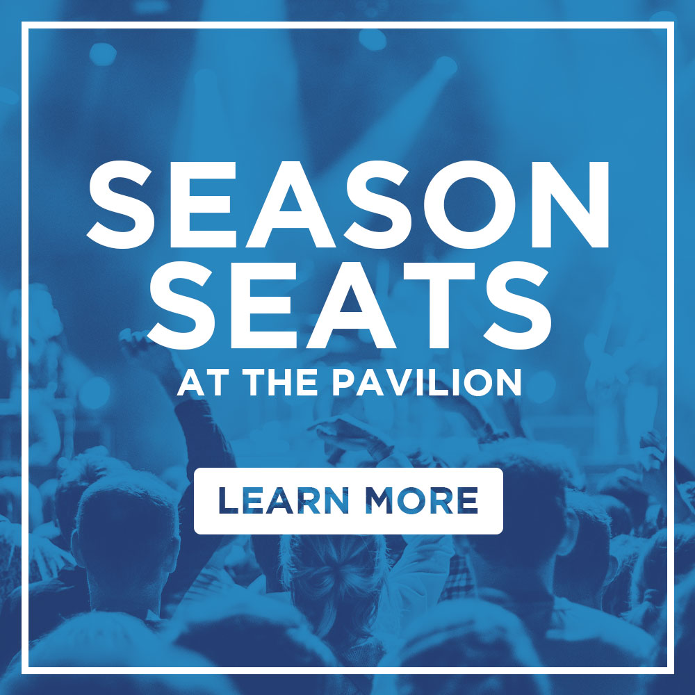 Season Seats at The Pavilion