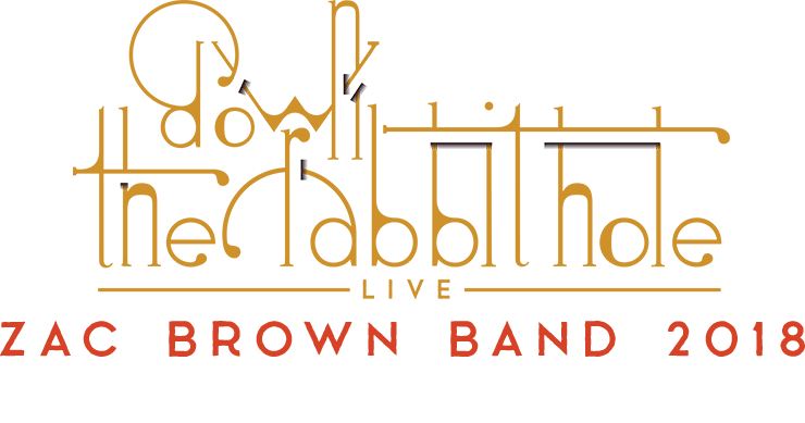 Down The Rabbit Hole - Zac Brown Band - Tour Dates Available