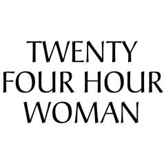 Twenty Four Hour Woman
