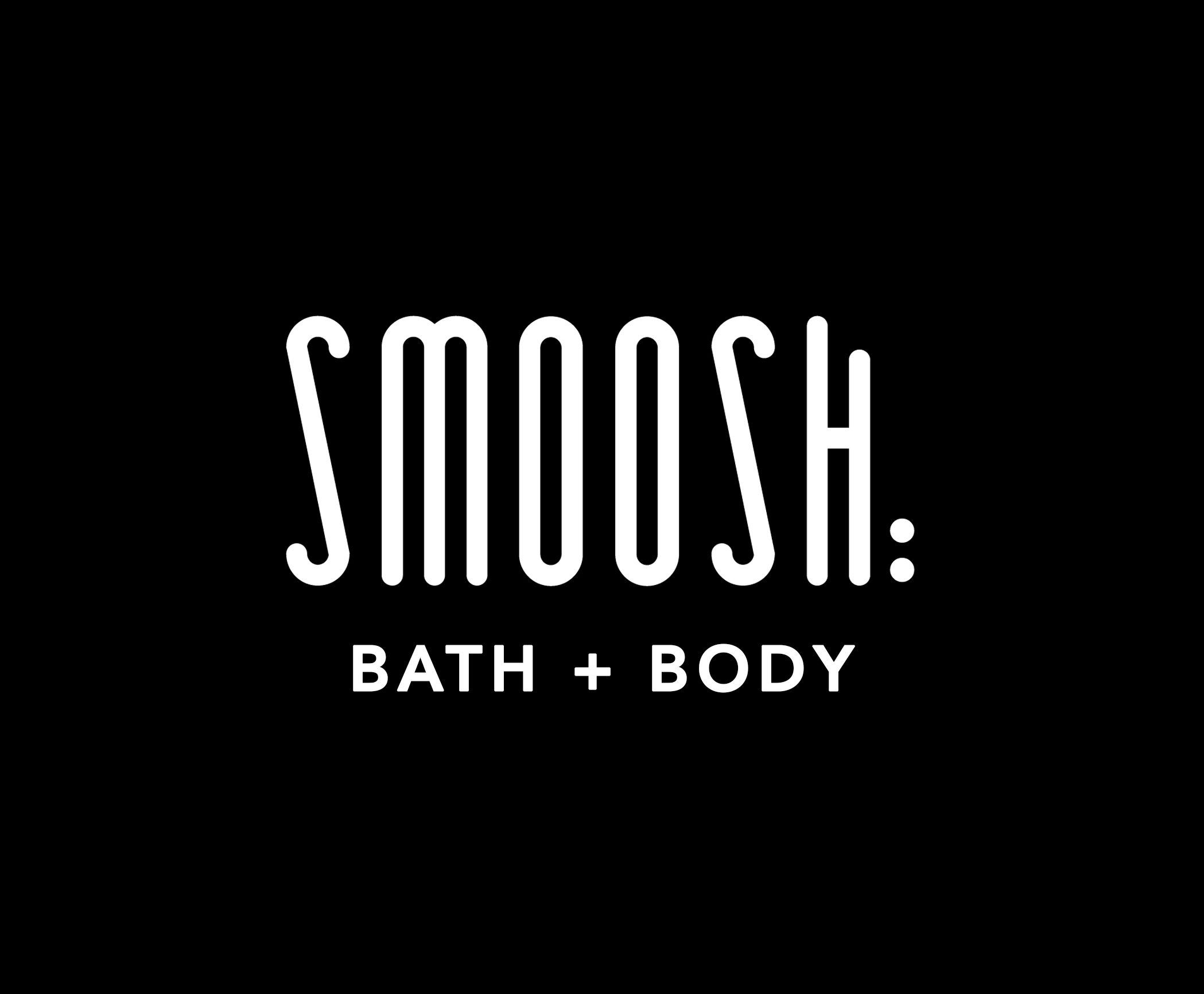 SMOOSH Bath