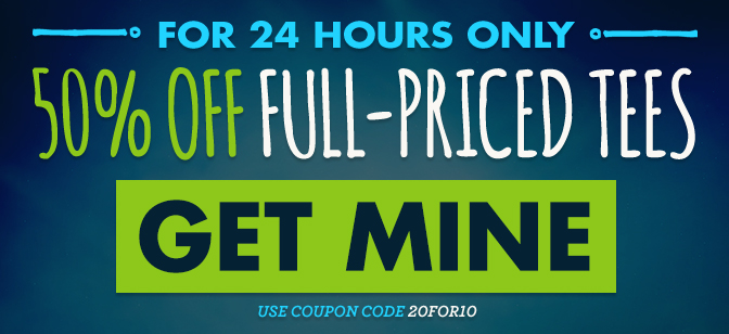 For 24 Hours Only, 50% off full-priced tees. Get yours now!