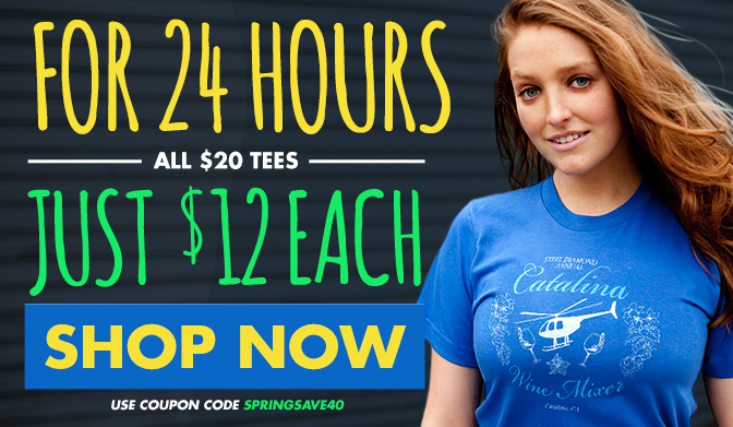 For 24 hours, all $20 tees just $12 each. Get yours now! Use coupon code SPRINGSAVE40