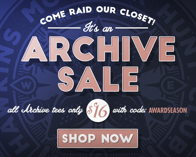 Come Raid Our Closet! Shop Archive Tees for only $16 each right now!