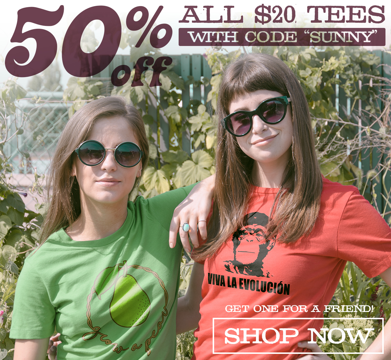 Get 50% off all $20 tees for a limited time with code SUNNY