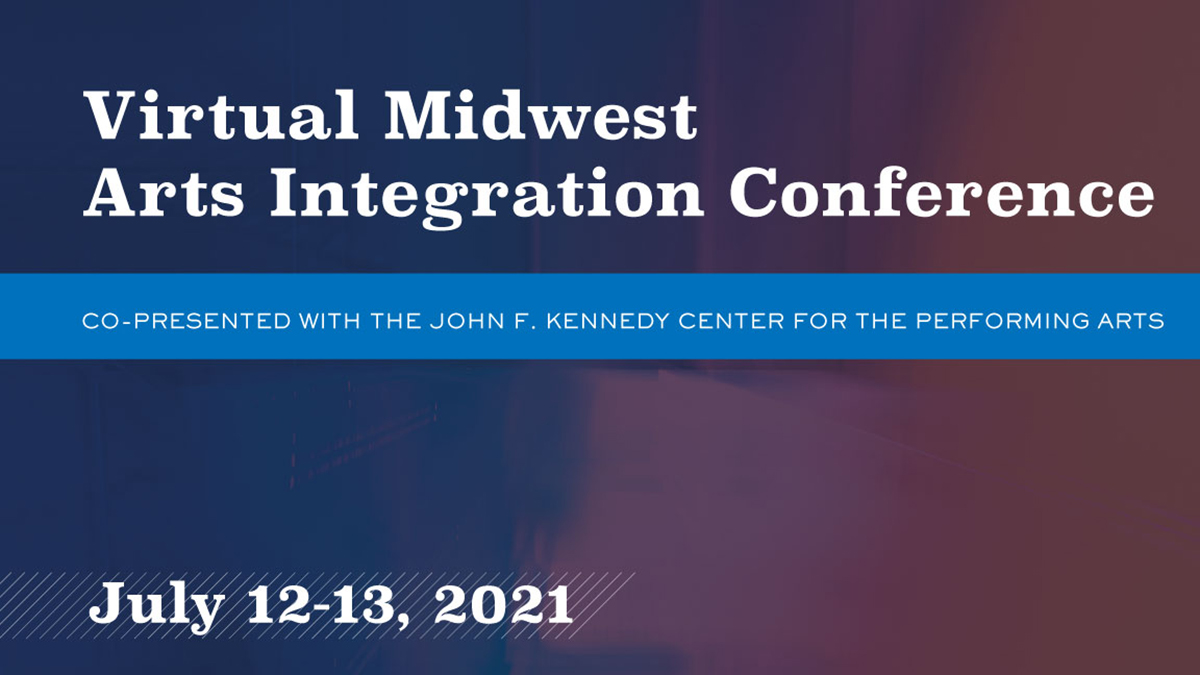 Virtual Midwest Arts Integration Conference