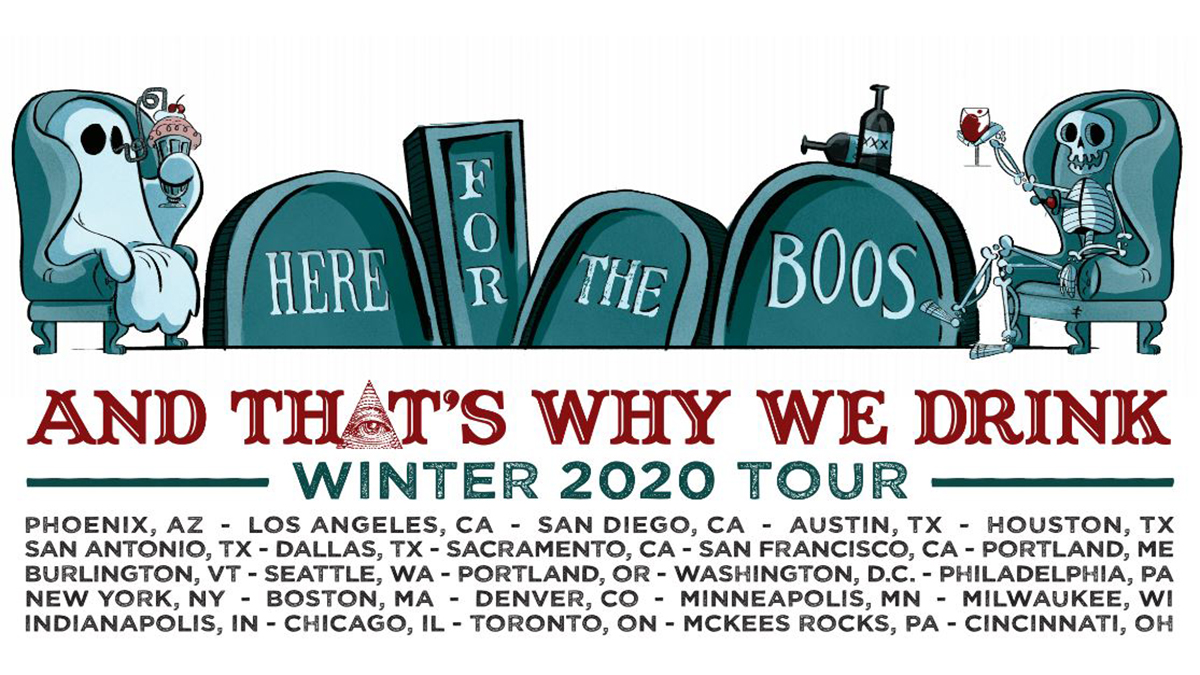 POSTPONED from April 17: And That's Why We Drink: Here for the Boos Tour!