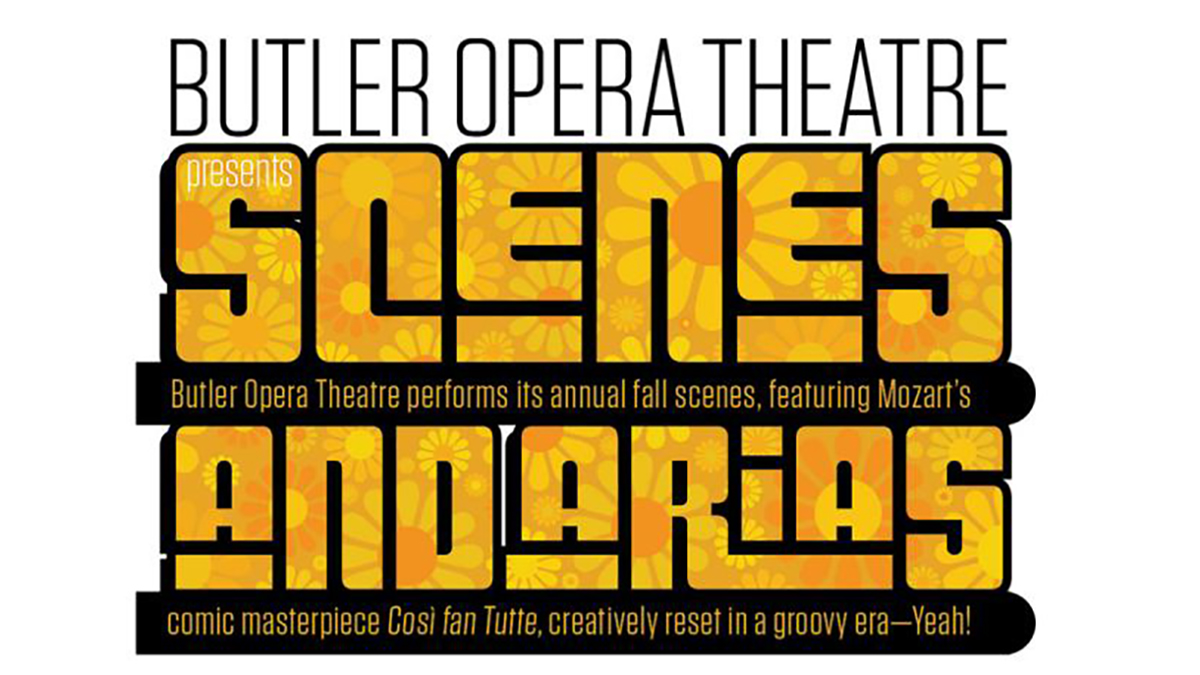 MUSIC AT BUTLER SERIES: BUTLER OPERA THEATRE–SCENES AND ARIAS
