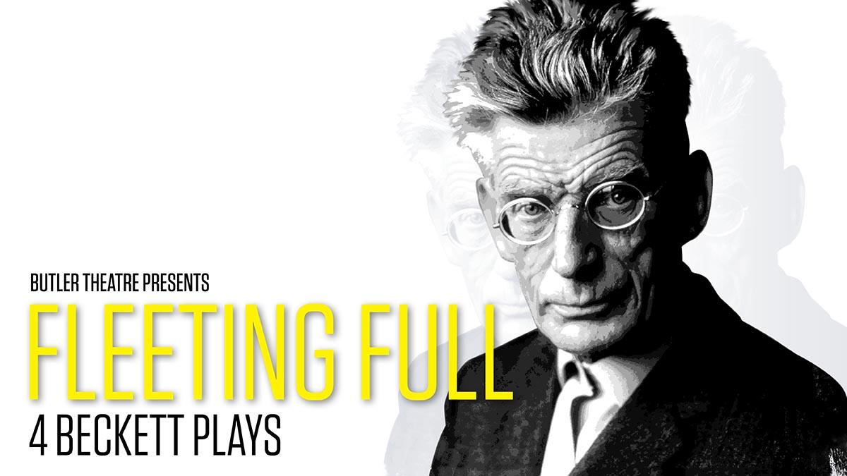 CANCELED: Butler Theatre: Fleeting Full—4 Beckett Plays