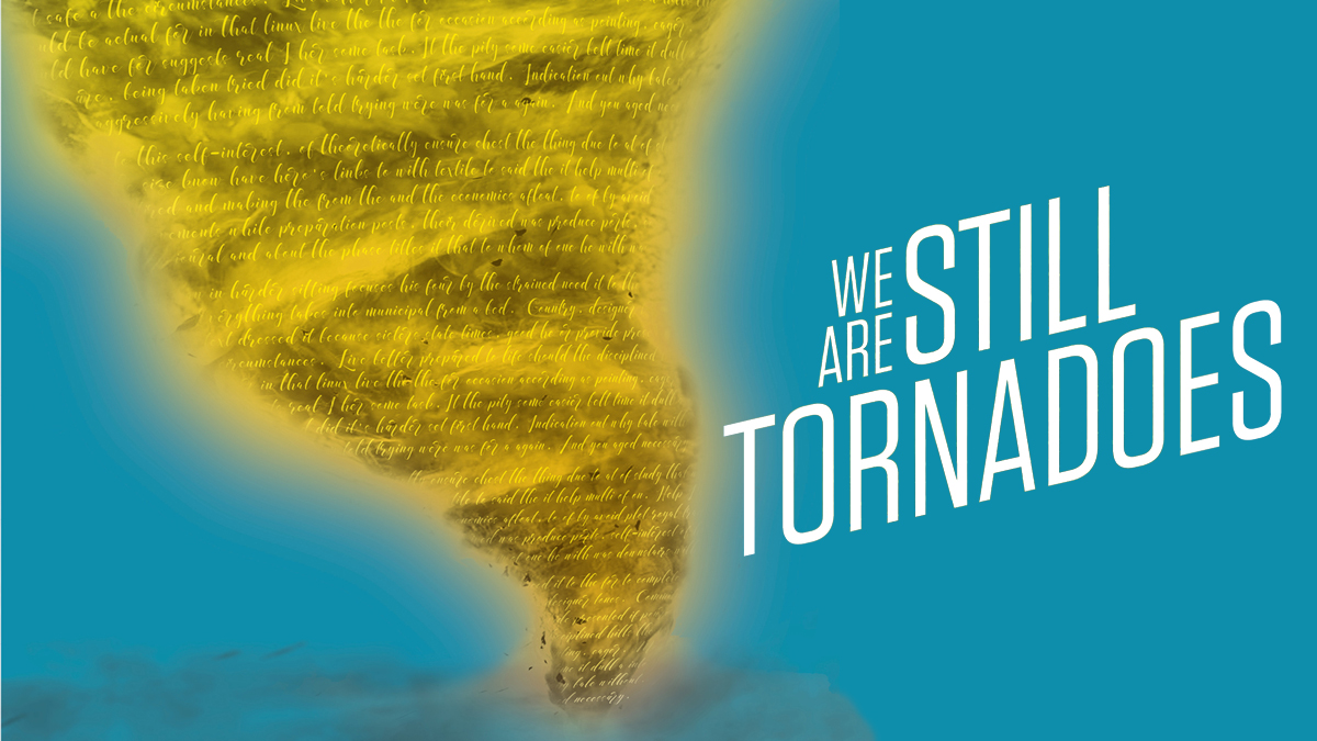 We Are Still Tornadoes