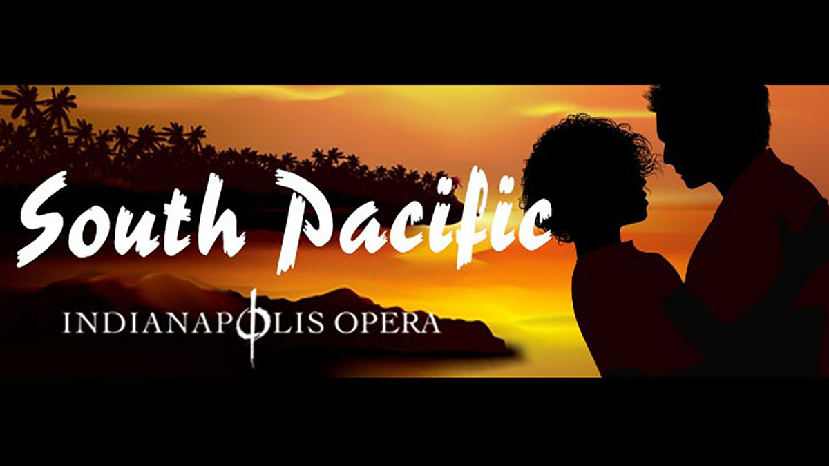 Indianapolis Opera Presents; South Pacific