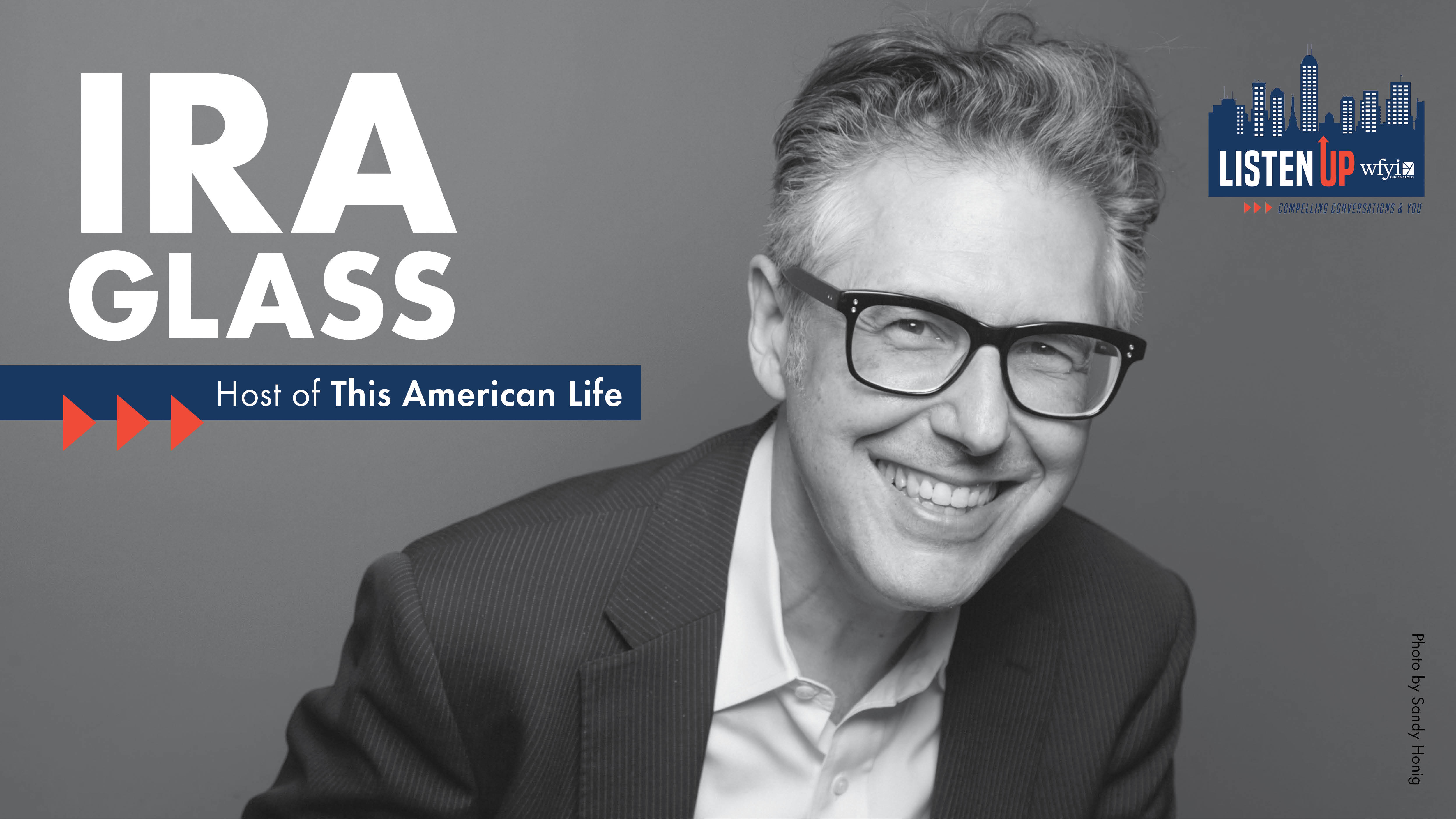 WFYI's Listen Up with Ira Glass