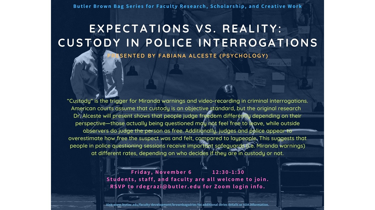 "Butler Brown Bag Series for Faculty Research, Scholarship, and Creative Work by Fabiana Alceste:  ""Expectations vs. Reality: Custody in Police Interrogations"""