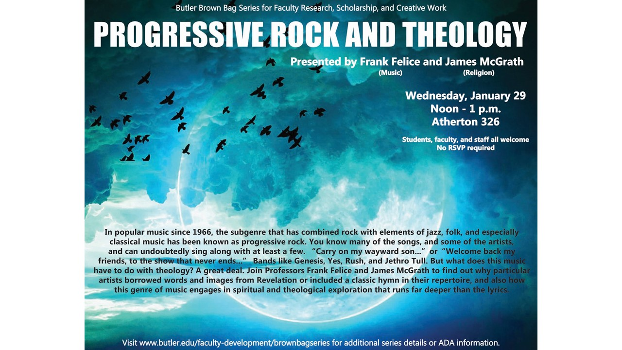 """Progressive Rock and Theology"" - Butler Brown Bag Series for Faculty Research, Scholarship, and Creative Work"