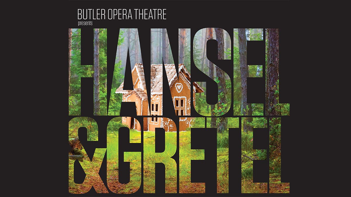 CANCELLED: Butler Opera Theatre: Hansel and Gretel