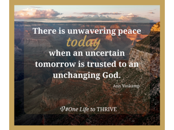 Wall_there_is_unwavering_peace_today_when_an_uncertain_tomorrow_is_trusted_to_an_unchanging_god.