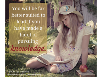 Wall_you_will_be_far_better_suited_to_lead_if_you_have_made_a_habit_of_pursuing_knowledge.