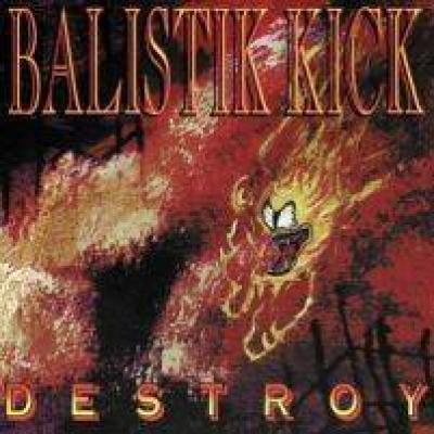 <p>Balistik Kick - Destroy &nbsp; &nbsp;&nbsp; Brennus Thunder Records (France)&nbsp; 2000</p>