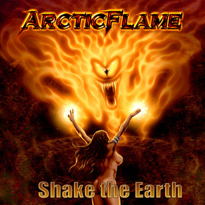 <p>ArcticFlame - Shake the Earth    SkullCrown (USA) / Pure Steel Records (Germany)  2012</p>