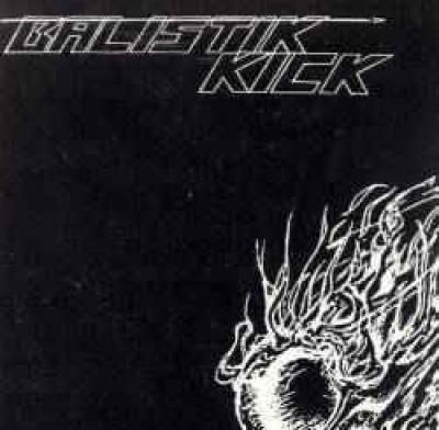 <p>Balsitik Kick - Balistik Kick &nbsp;&nbsp; ZombieWolf Records 1993</p>