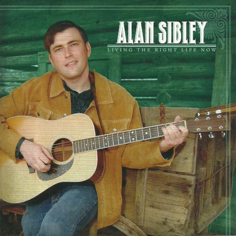 Alan Sibley - Living The Right Life Now