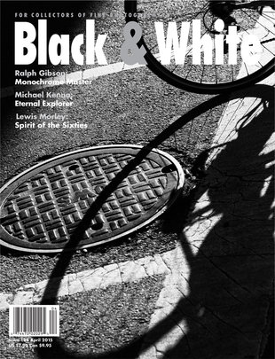 No. 108 April 2015 : Black & White : For Collectors of Fine Photography
