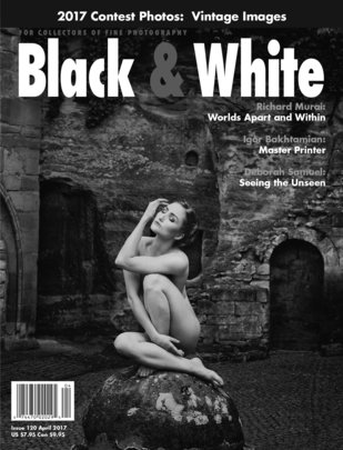 No. 120 April 2017 : Black & White : For Collectors of Fine Photography