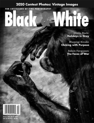No. 145 April 2021 : Black & White : For Collectors of Fine Photography