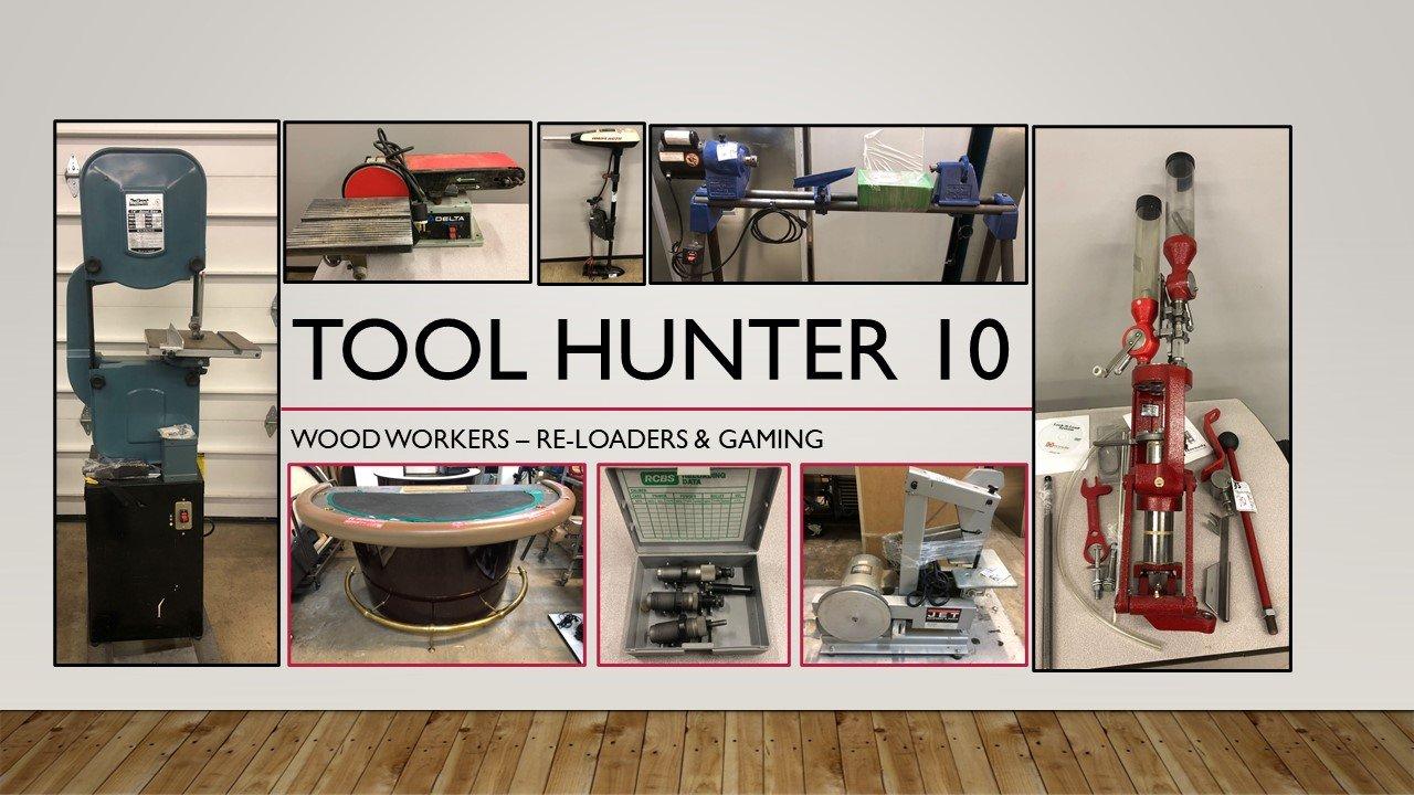 Tool Hunter 10 Wood Working, Reloading & Gaming