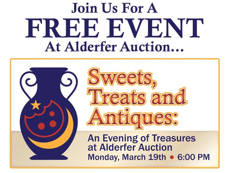 Sweets, Treats and Antiques- An Evening of Treasures at Alderfer Auction: 3-19-18