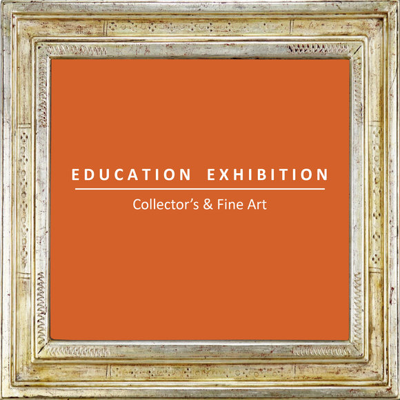 Education Exhibition - Collectors and Fine Art: 12-9-19