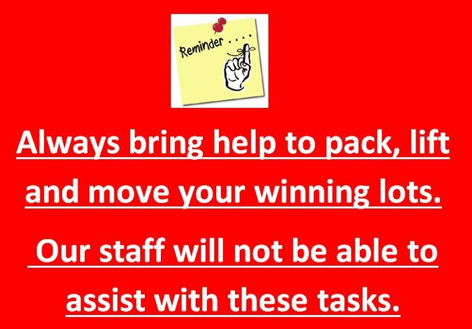 Reminder Always bring help to pack, lift and move your winning lots