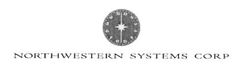 NORTHWESTERN SYSTEMS CORP.