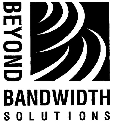 BEYOND BANDWIDTH SOLUTIONS LTD