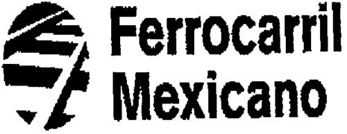 FERROCARRIL MEXICANO, S.A. DE
