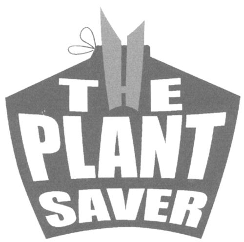 THE PLANT SAVER
