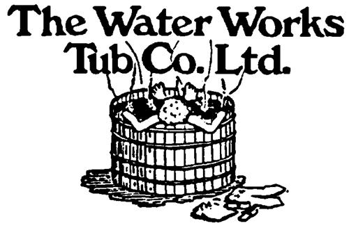THE WATER WORKS TUB CO. LTD.,