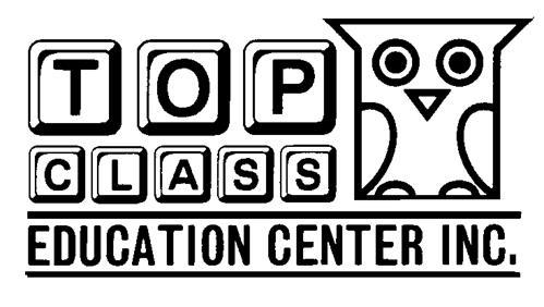 TOP CLASS EDUCATION CENTER INC