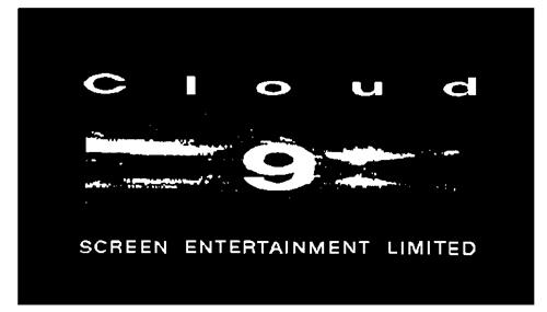CLOUD 9 SCREEN ENTERTAINMENT L