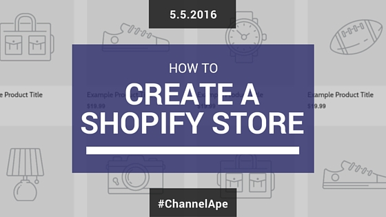 How to Create a Shopify Store