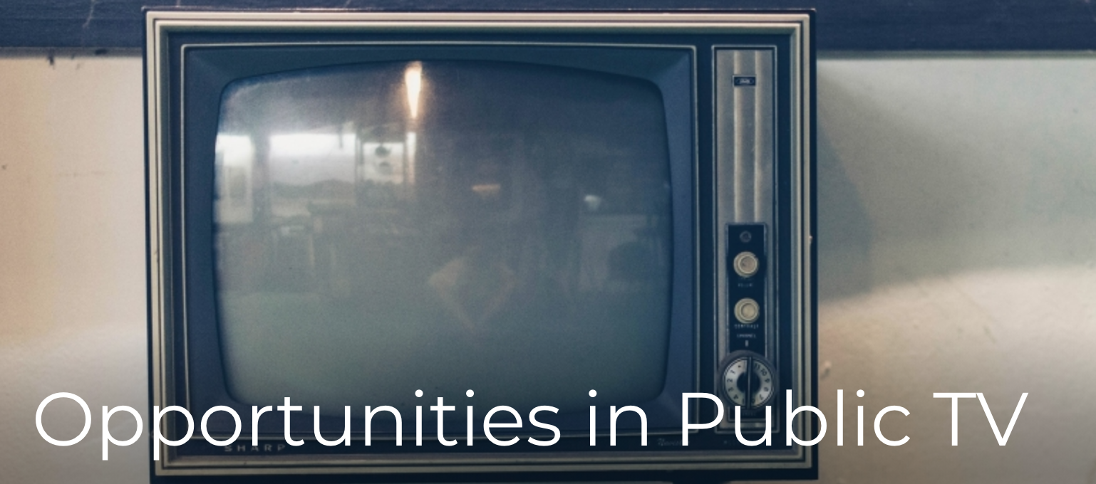 "An image of an older tv with the words ""Opportunities in Public TV."""