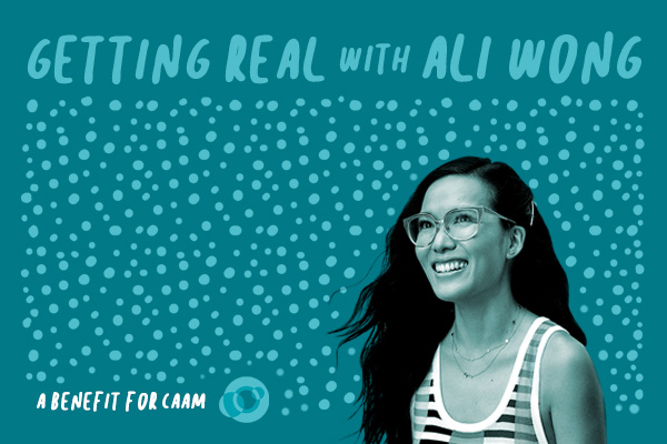 "You are invited to ""Getting Real with Ali Wong: A Benefit for the Center for Asian American Media on Sunday, January 19, 2020."