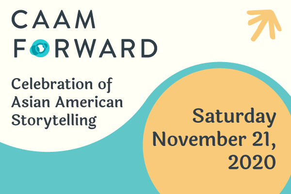CAAM Forward: Celebration of Asian American Storytelling banner. The colors are teal, golden yellow, and cream.